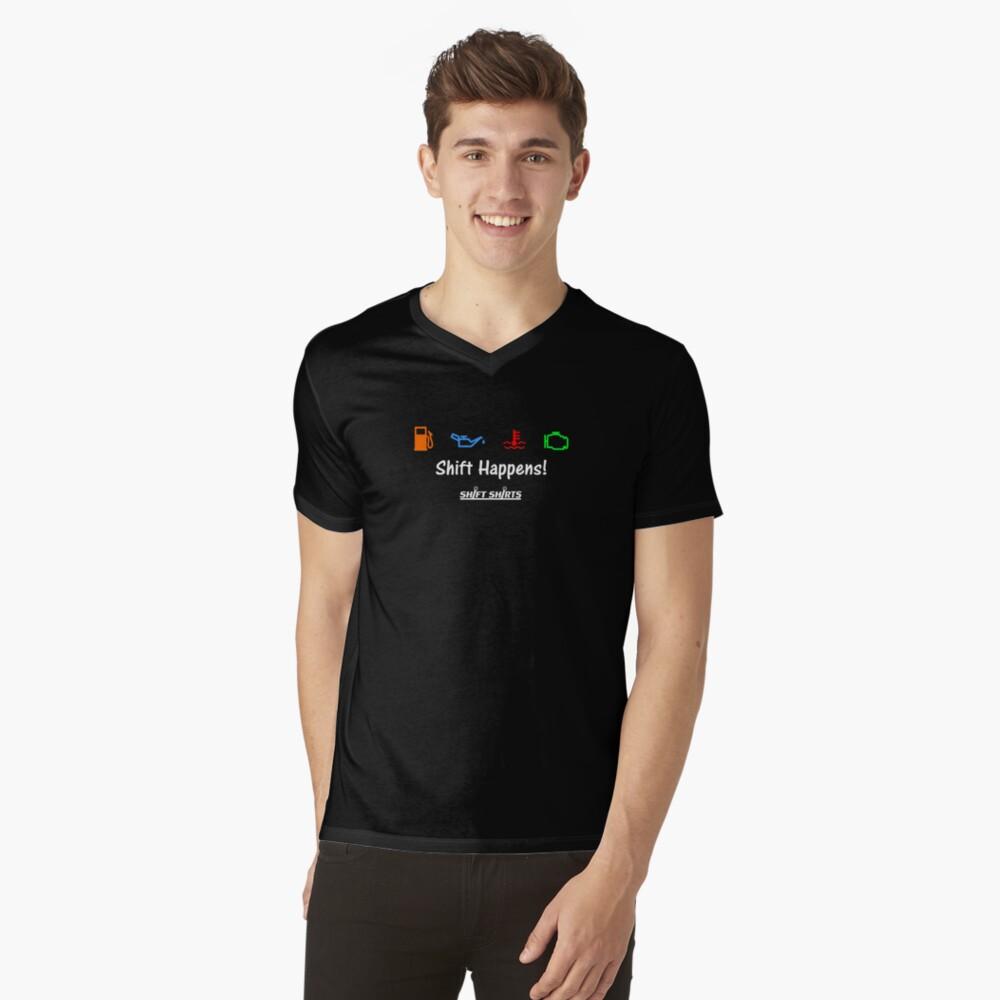 Shift Shirts Shift Happens - Gearhead Inspired  Mens V-Neck T-Shirt Front