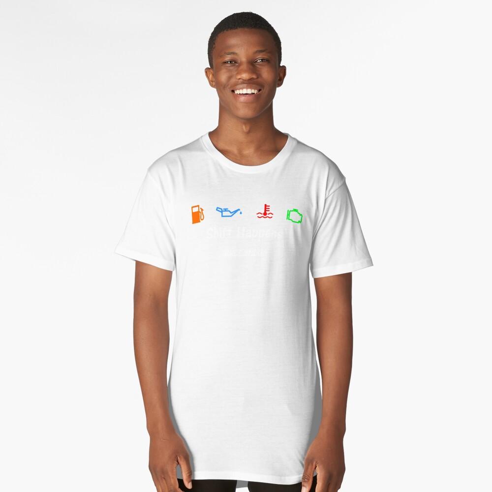 Shift Shirts Shift Happens - Gearhead Inspired  Long T-Shirt Front