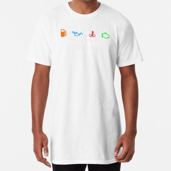 Shift Shirts Shift Happens - Gearhead Inspired  Long T-Shirt