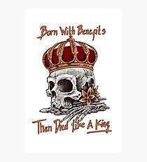 die like a king Photographic Print