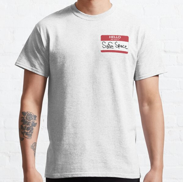 Hello I'm Safe Space Classic T-Shirt