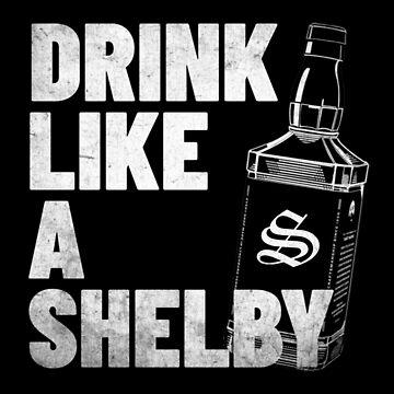 Drink like a Shelby by hadicazvysavaca