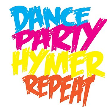 HYMER - DANCE, PARTY, REPEAT! by TommyRegan