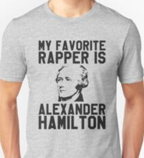 My Favorite Rapper is Alexander Hamilton Unisex T-Shirt