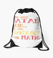 And Then Satan Said...Add The Alphabet To The Maths Funny Teacher Student Mathematics Drawstring Bag