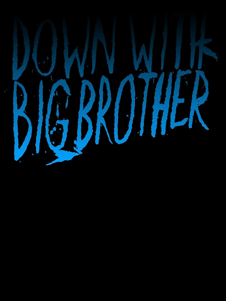 Down With Big Brother 2 by EsotericExposal