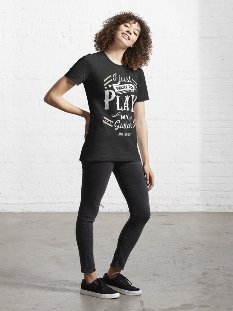 Alternate view of I Just want to Play My Guitar & That's It Essential T-Shirt