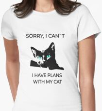Sorry, I can´t I have plans wiht my cat Women's Fitted T-Shirt