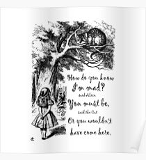 Alice In Wonderland Quote - How Do You Know I'm Mad Poster