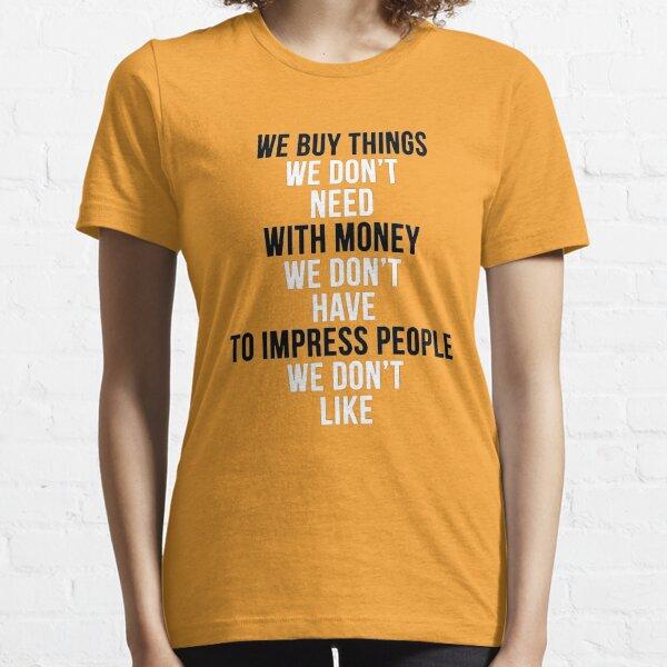 Fight Club - We Buy Things Essential T-Shirt