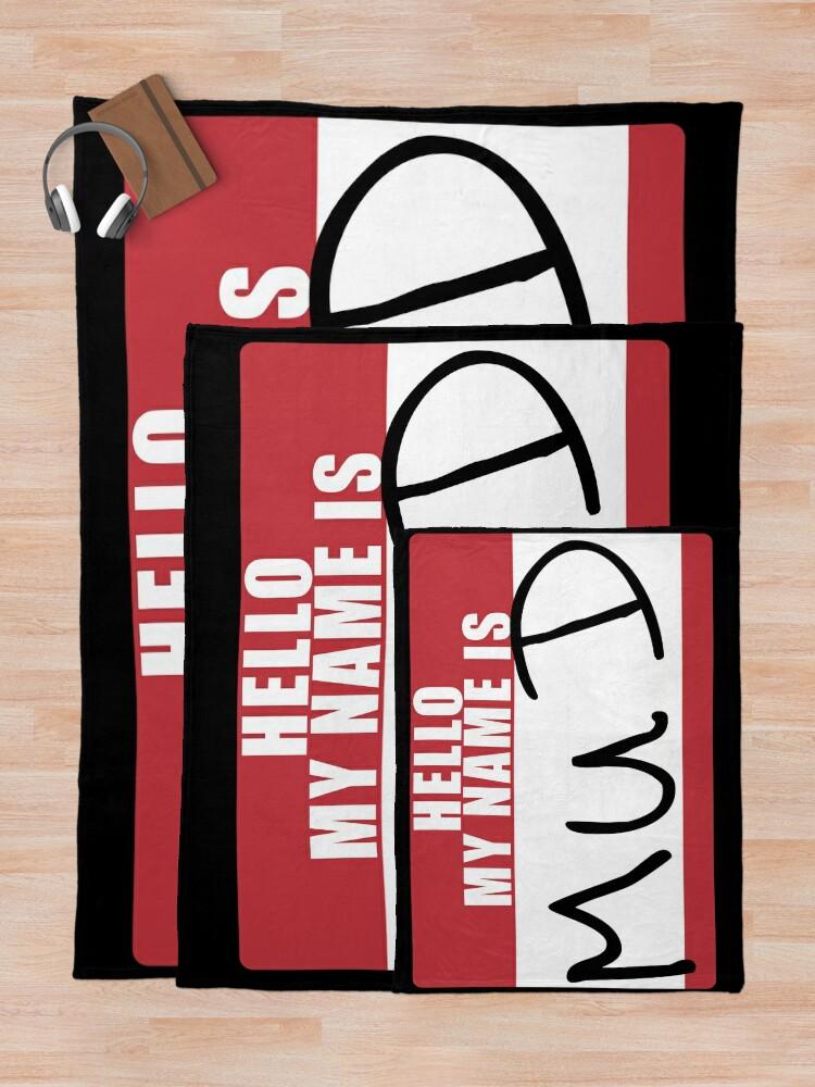 Alternate view of Primus Hello, My Name Is Mud tag. Alowishus Devadander Abercrombie Throw Blanket
