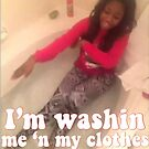I'm Washin Me 'N My Clothes Vine by Alana Turnbull