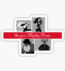 See you Mighty Pirate... Sticker