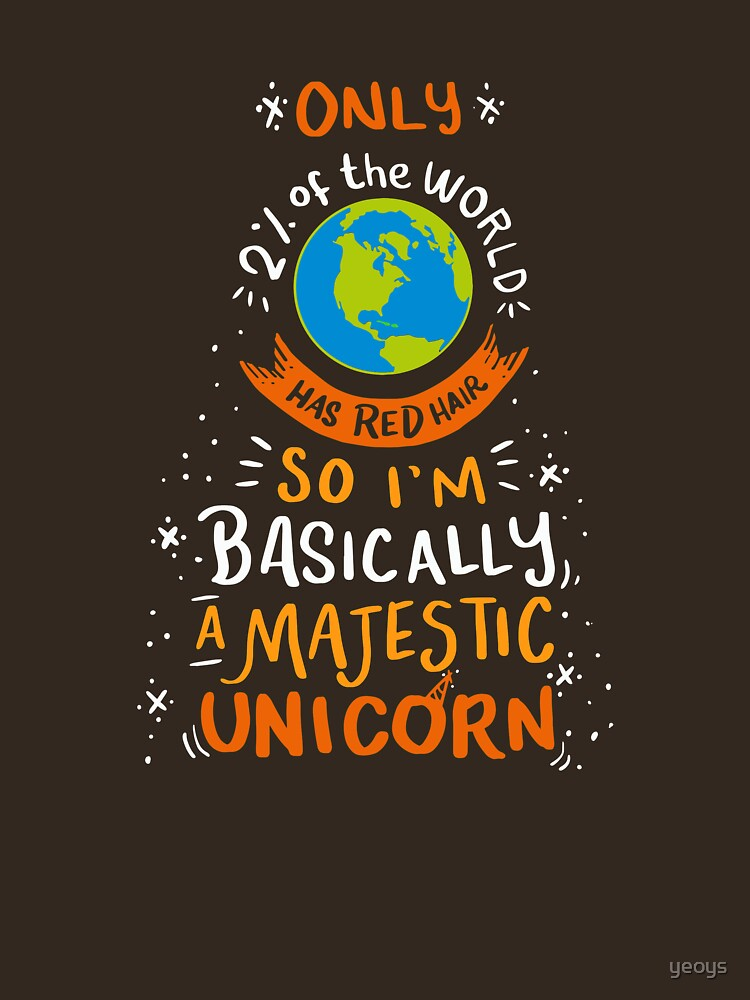 I'm Basically A Majestic Unicorn - Funny Redhead Quotes Gift by yeoys