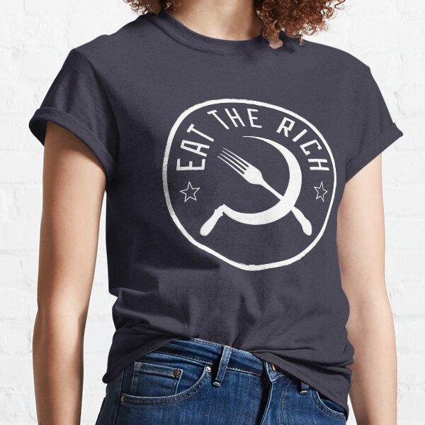 Eat The Rich. Classic T-Shirt