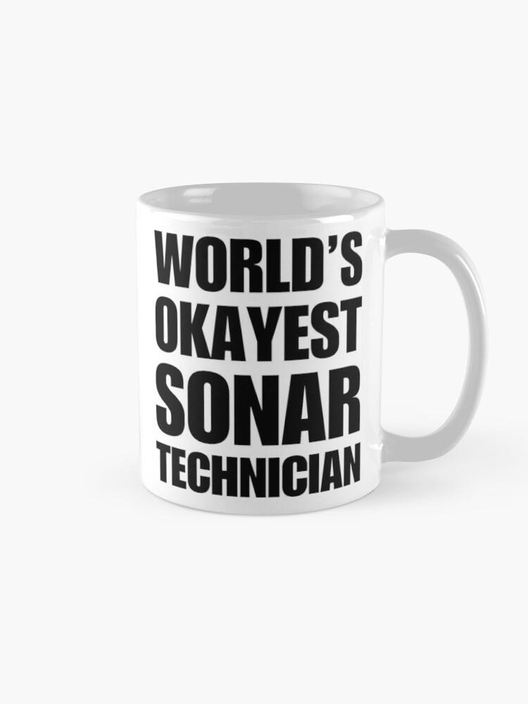 fc361087c Funny World's Okayest Sonar Technician Coffee Mugs