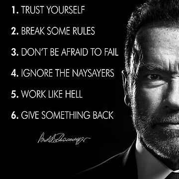 Arnold Schwarzenegger's 6 rules for success by CRiT