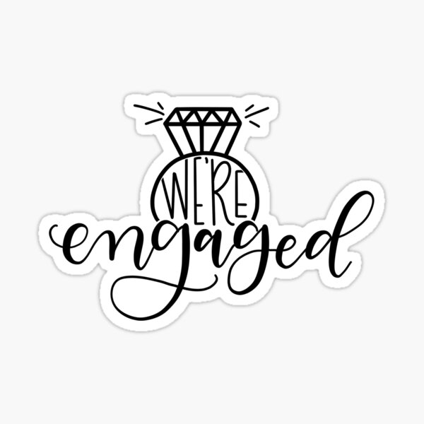 We're Engaged, Hand lettering Sticker