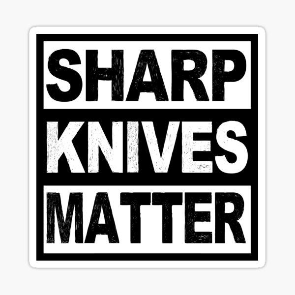 Sharp Knives Matter Sticker