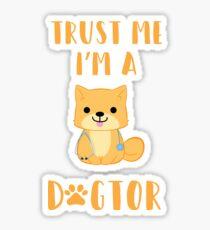 Trust Me I'm A Dogtor Vet Gift Idea Sticker