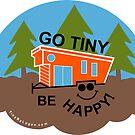 GO Tiny Be HAPPY! by TinyByLogan