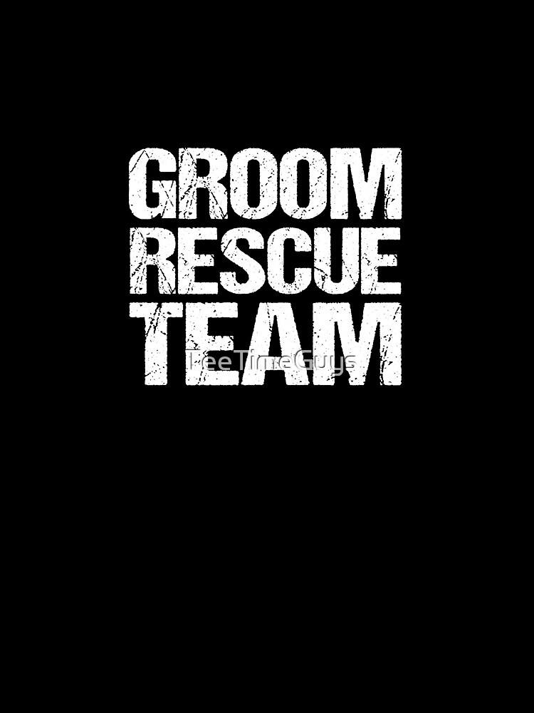 Groom Rescue Team V6 by TeeTimeGuys