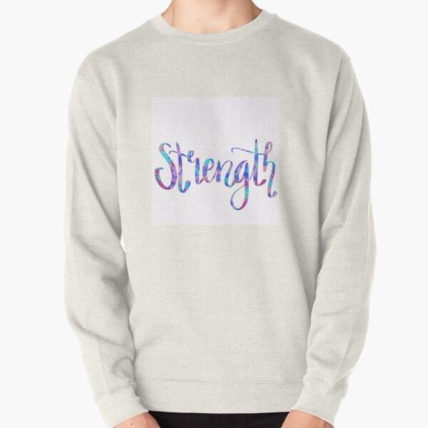 Strength  Pullover Sweatshirt