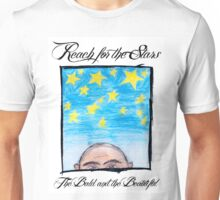 The Bald & The Beautiful - Reach For The Stars - T Shirt Design Unisex T-Shirt