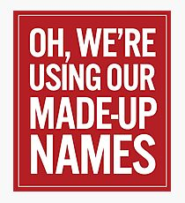 Made-Up Names Photographic Print