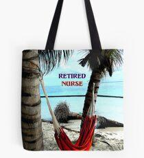 Retired Nurse...Hammock on the Beach Tote Bag