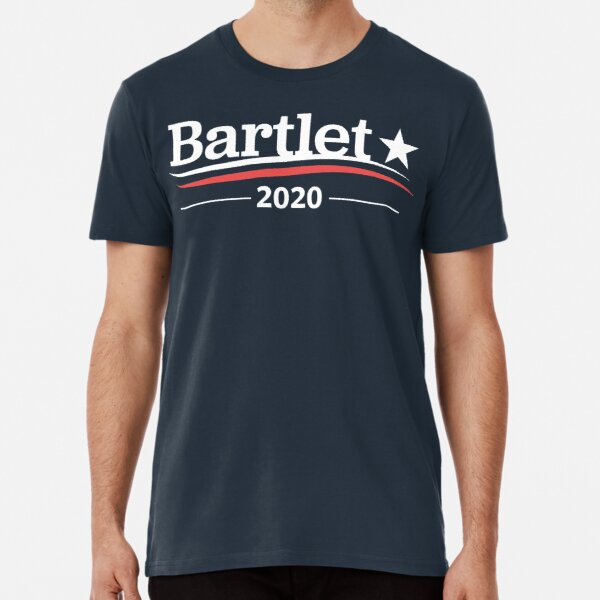 WEST WING Shirt President BARTLET Bartlet 2020 Bartlet For America Premium T-Shirt