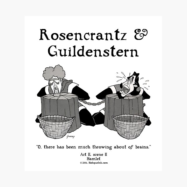 ROSENCRANTZ & GUILDENSTERN Photographic Print