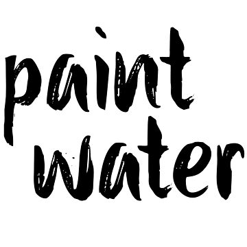 "paint water (check profile for ""not paint water"" mug) by Machvilest"