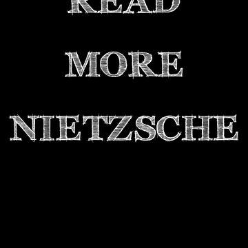 "Friedrich Nietzsche ""Read More Nietzsche"" by JacknightW"