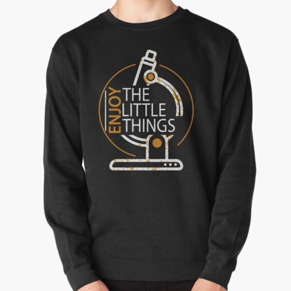 Funny Microbiology Enjoy The Little Things Science Pullover Sweatshirt