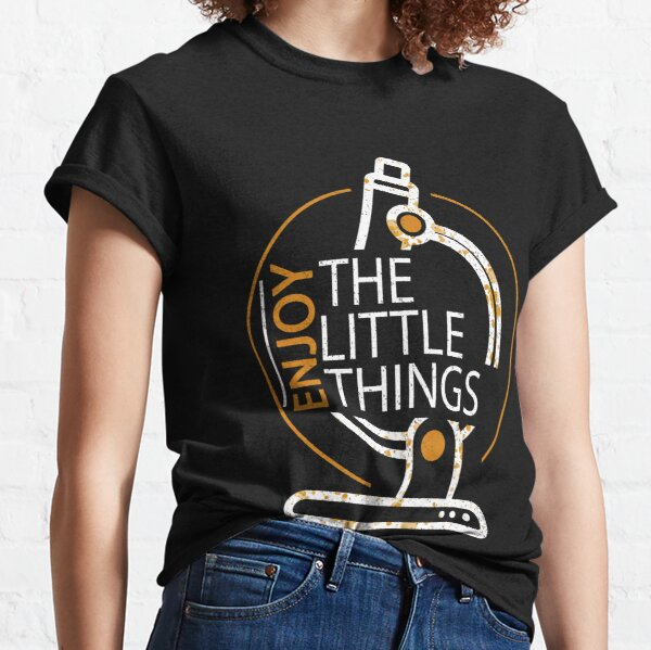 Funny Microbiology Enjoy The Little Things Science Classic T-Shirt