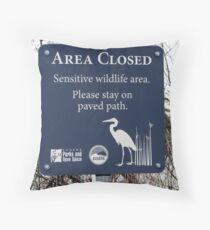 AREA CLOSED   Sensitive Wildlife Area. Throw Pillow
