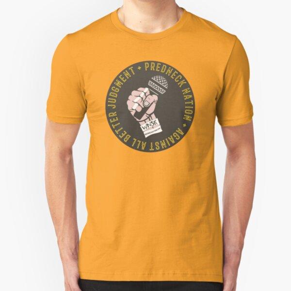 Predneck Nation | Against All Better Judgment Slim Fit T-Shirt
