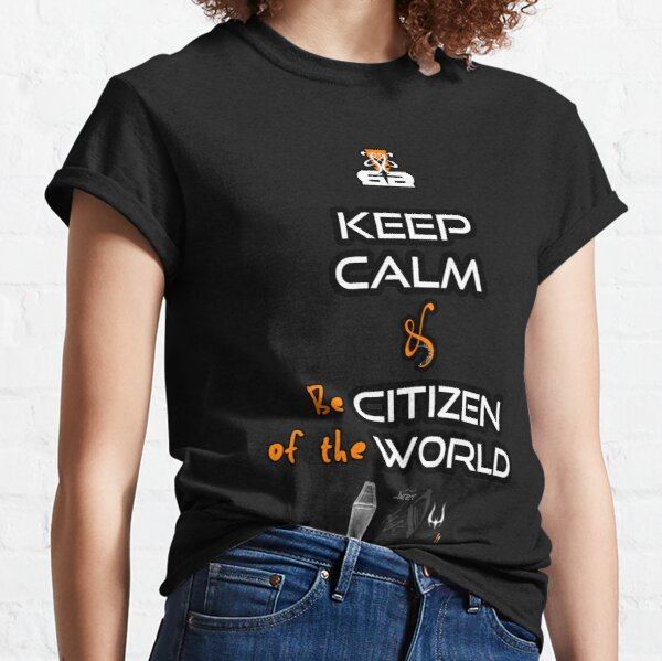 076_2 Keep Calm & Be Citizen World Camiseta clásica