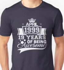 19th Birthday Gift - Born in April 1999 - 19 Years of Being Awesome Unisex T-Shirt