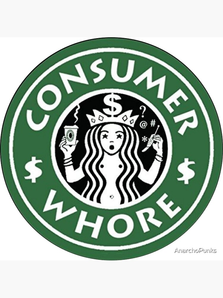 Consumer Whore Coffee by AnarchoPunks