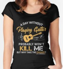 A Day Without Playing Guitar Women's Fitted Scoop T-Shirt