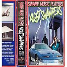 Night Swampers, Swamp Music Players, retro vhs horror movie by swampmusicinfo
