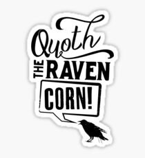 Quoth The Raven, Corn! Sticker