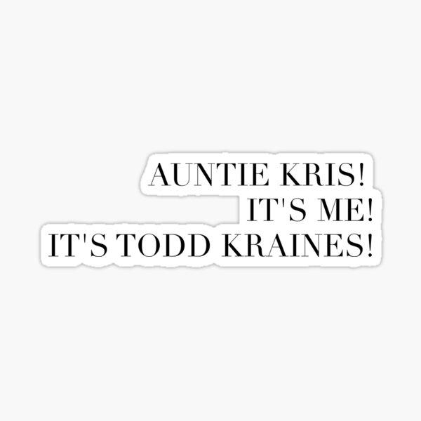 Scott Disick - Todd Kraines! Sticker