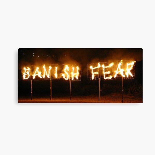 BANISH FEAR Canvas Print