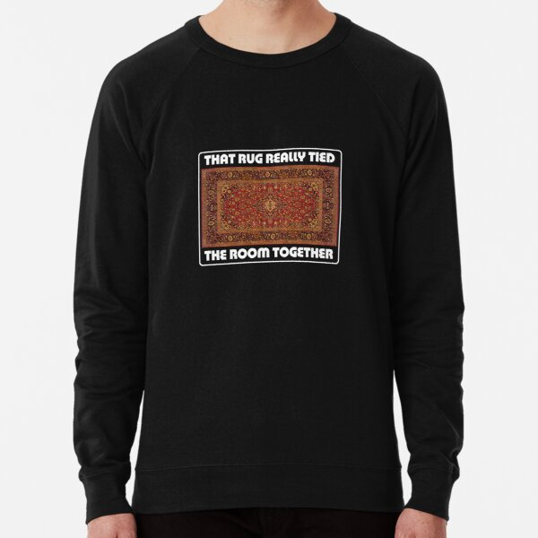 That Rug Really Tied The Room Together - Inspired by The Big Lebowski Lightweight Sweatshirt