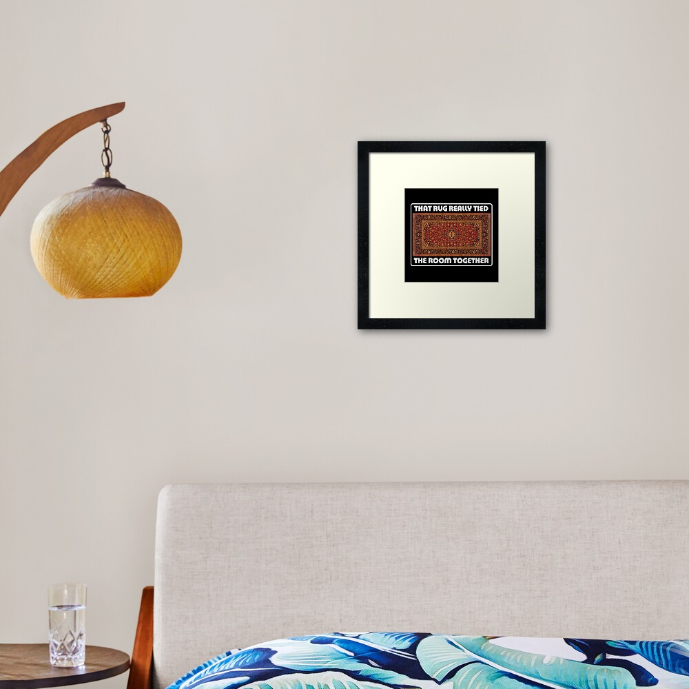 That Rug Really Tied The Room Together - Inspired by The Big Lebowski Framed Art Print