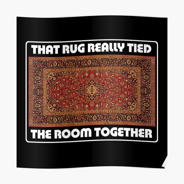 That Rug Really Tied The Room Together - Inspired by The Big Lebowski Poster