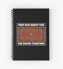 That Rug Really Tied The Room Together - Inspired by The Big Lebowski Spiral Notebook